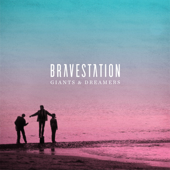 Bravestation Giants & Dreamers